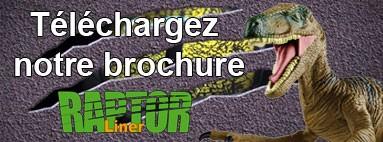 Cliquez ici et téléchargez notre brochure Raptor Liner